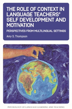 Jacket image for The Role of Context in Language Teachers' Self Development and Motivation